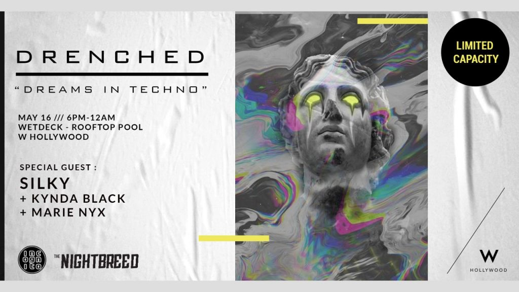 Drenched Rooftop Experience at W Hollywood - May 16 - Silky, Kynda Black and Marie Nyx